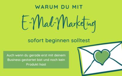 Warum du E-Mail Marketing von Anfang an machen solltest