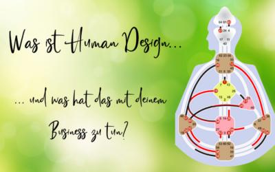 Was ist Human Design und was hat das mit deinem Business zu tun?