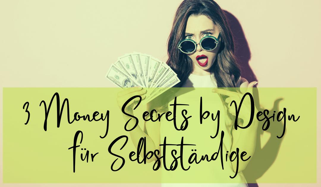 3 Money Secrets für Selbstständige